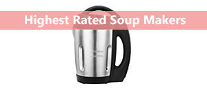 The Best Soup Makers 2019
