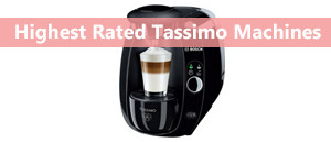 The Best Tassimo Coffee Machines 2019