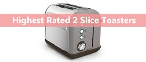 The Best Two Slice Toasters 2017